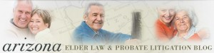 Arizona Elder Law & Probate Litigation Blog